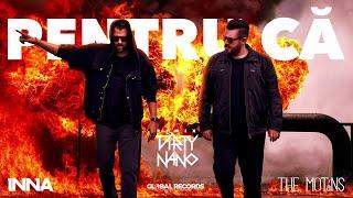 Dirty Nano vs. INNA feat. The Motans - Pentru Ca | Remix