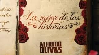 La Mejor De Las Historias - (Alfredo Olivas Audio mp3)