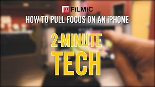 How To Pull Focus on an iPhone (using FiLMiC Pro)
