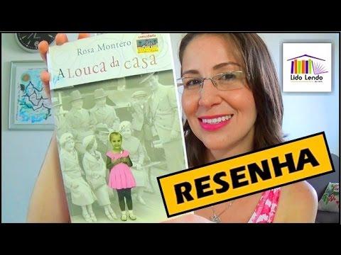 LidoLendo - A Louca da Casa - Rosa Montero - RESENHA