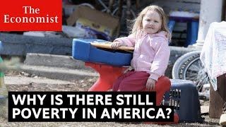 Why is there still poverty in America? | The Economist