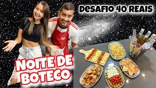 DESAFIO NOITE DE BOTECO COM 40 REAIS