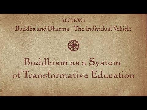MOOC BUDDHA1x | 1.4 Buddhism System Transformative Education | Buddha & Dharma: Individual Vehicle