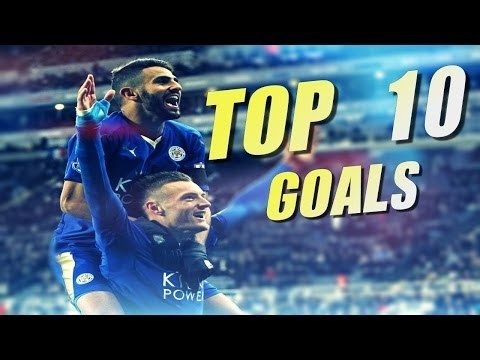 Riyad Mahrez 2016 ● TOP 10 Goals Leicester City 2015-16