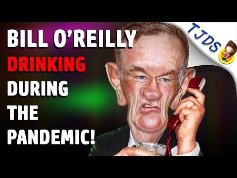 DRUNK Bill O'Reilly Weeping During Pandemic!