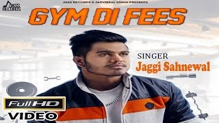 Gym Di Fees  Jaggi Sahnewal