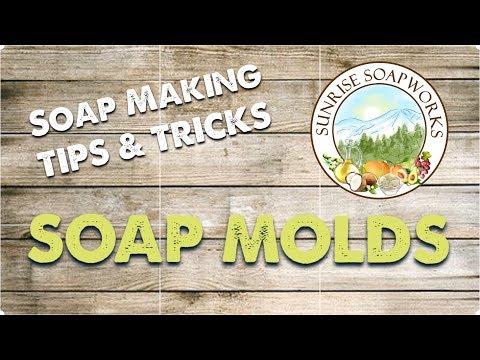 Soap Making Tips & Tricks : Soap Molds   Sunrise Soapworks   How To   San Diego Soap Maker  