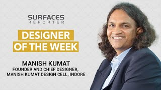 LIVE | Surfaces Reporter Designer of the Week - Mr. Manish Kumat, MANISH KUMAT DESIGN CELL, Indore