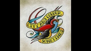 City and Colour - Sometimes (I Wish)