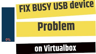 virtualbox windows 10 usb device is busy with a previous