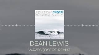 Dean Lewis   Waves (Osfire Remix)