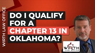 Do I Qualify for a Chapter 13 in Oklahoma?