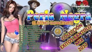GRUPO PERLA NEGRA EXITOS XANTOLO MIX 2017