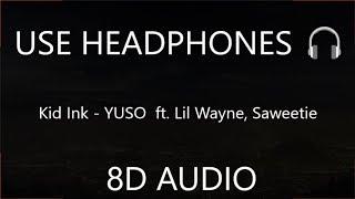 Kid Ink   YUSO  Ft. Lil Wayne, Saweetie (8D Audio) 🎧