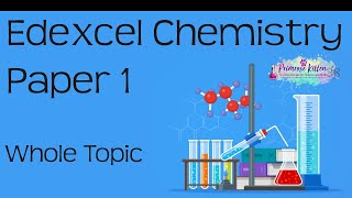 The Whole Of EDEXCEL Chemistry Paper 1 Or C1 In Only 74 Minutes. 9-1 GCSE Science Revision
