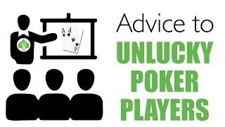 Advice To Unlucky Poker Players   Poker Tips