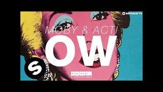 MOBY & ACTI - OW (OUT NOW)