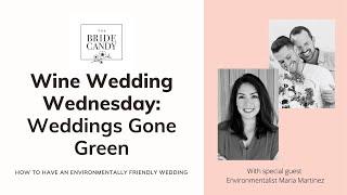 Wine Wedding Wednesday: Weddings Gone Green