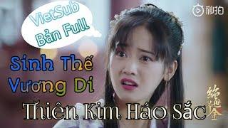 VietSub | Sinh Thế (生世) - Vương Di - Thiên Kim Háo Sắc OST - Háo Sắc Thiên Kim OST [Lời Việt]