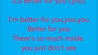 JLS Better for you with lyrics♥