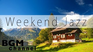 Relaxing Jazz Hiphop Music   Chill Out Cafe Music For Work & Study   Have A Nice Weekend.