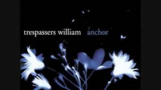 Washes Away – Trespassers William