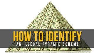 How To Identify An ILLEGAL Pyramid Scheme