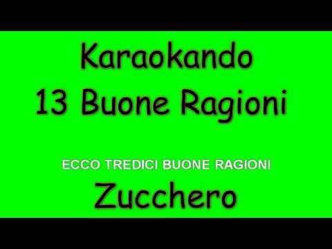 Karaoke Italiano - 13 Buone Ragioni - Zucchero Fornaciari ( Testo )