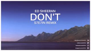 Ed Sheeran - Don't (S7E7IN Remix) [Free Download]