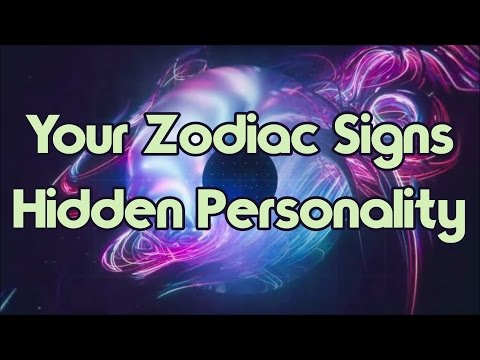 Video Your Hidden Personality Traits According To Your Zodiac Sign