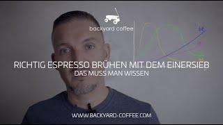 Richtig Espresso brühen mit dem Einersieb   Das muss man wissen.