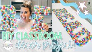 DIY Classroom Decor Project For Teachers!