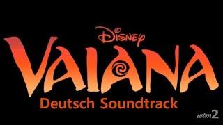 VAIANA Deutsch Soundtrack: Ich bin bereit, Wir kennen den Weg, Voll gerne  usw. (Audio)