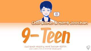 최보민Choi Bomin & 홍주찬Hong Joochan   9 Teen (나인틴) 에이틴A TEEN OST Cover (Color Coded HanRomEng Lyrics)