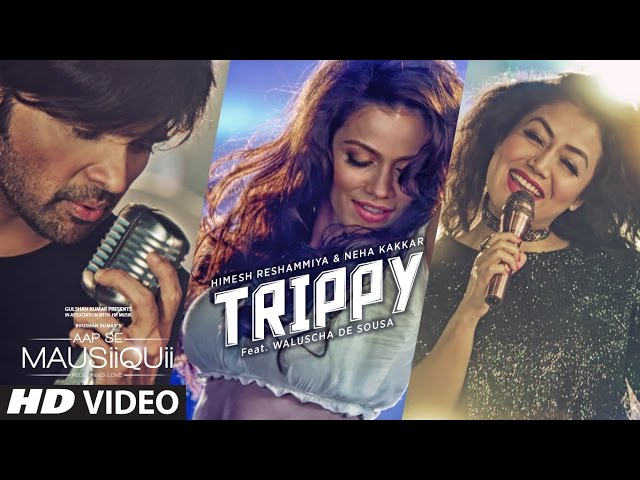 Trippy Video Song HD | AAP SE MAUSIIQUII Movie Songs | Himesh Reshammiya
