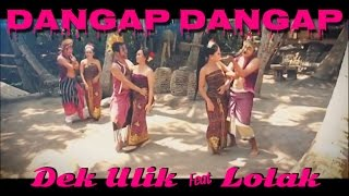 Download lagu Dek Ulik Feat Lolak Dangap Dangap Mp3