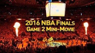 2016 NBA Finals Game 2 Mini-Movie
