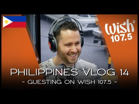 Guesting on Wish 107.5 - PHILIPPINES VLOG 14
