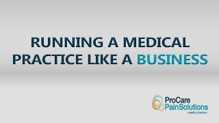 Running A Medical Practice Like A Business