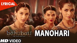 Manohari Lyrical Video Song || Baahubali (Telugu) || Prabhas, Rana, Anushka, Tamannaah, Bahubali