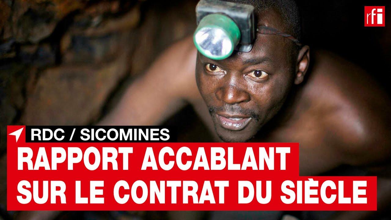 RDC / SICOMINES : un rapport accablant sur le contrat du siècle • RFI