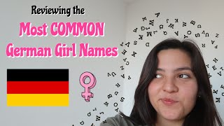 Reviewing The Most Common German Girl Names 🇩🇪💖
