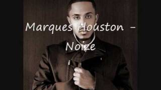 Marques Houston - Noize