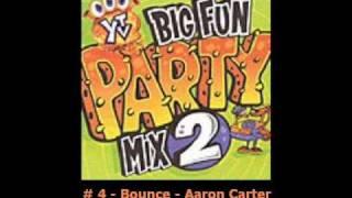 Bounce - Aaron Carter _ # 4 - Big Fun Party mix 2
