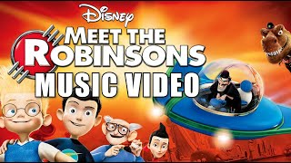 Meet The Robinsons (2007) Music Video