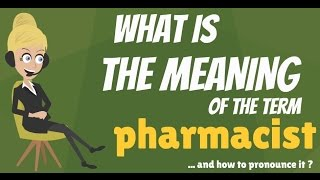 What is PHARMACIST? What does PHARMACIST mean? PHARMACIST meaning & explanation