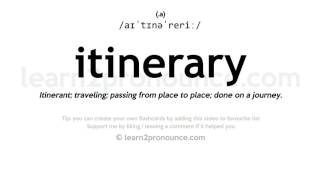 Itinerary pronunciation and definition
