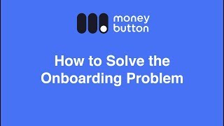 How to Solve the Onboarding Problem