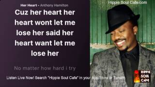 Anthony Hamilton    Her  Heart (Lyrics)