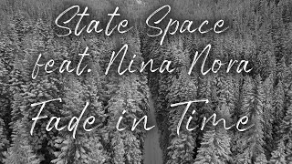 Fade in Time (feat. Nina Nora) (Official Lyric Video) | State Space